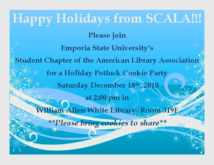 SCALA Cookie Potluck, December 18th, 2pm, William Allen White Library, Room 319F,